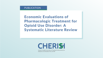 """Text on image says, """"Economic Evaluations of Pharmacologic Treatment for Opioid Use Disorder: A Systematic Literature Review"""""""